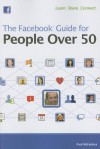 The Facebook Guide for People Over 50 - Paul McFedries