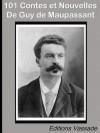 101 contes et nouvelles de Guy de Maupassant (French Edition) - Guy de Maupassant