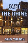 Over the Rhine (Josh & Dana) - Alex Wilson, Barbara Wilson