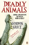 Book of Deadly Animals - Gordon Grice