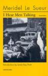 I Hear Men Talking - Meridel Le Sueur
