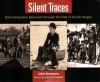Silent Traces: Discovering Early Hollywood Through the Films of Charlie Chaplin - John Bengtson, Kevin Brownlow