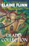 Deadly Collection: A Molly Doyle Mystery - Elaine Flinn