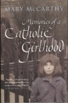 Memories of a Catholic Girlhood - Mary McCarthy
