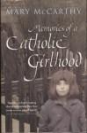 Memories of a Catholic Girlhood - Mary McCarthy