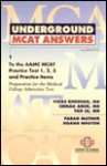 Underground Mcat Answers To The Aamc Mcat Practice Test 1,2,3 And Practice Items: Preparation For The Medical College Admission Text - Vikas Bhushan