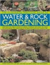 The Illustrated Practical Guide To Water And Rock Gardening - Peter Robinson, Peter Anderson