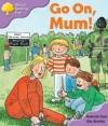 Go On, Mum! - Roderick Hunt, Alex Brychta