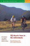 25 Bicycle Tours in the Adirondacks: Road Adventures in the East's Largest Wilderness - Bill McKibben, Sue Halpern, Mitchell Hay