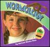 Wormology - Michael Elsohn Ross, Darren Erickson, Brian Grogan