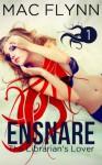 Ensnare: The Librarian's Lover - Mac Flynn
