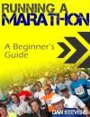 Running a Marathon - A Beginners Guide - Dan Stevens