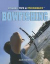 Bowfishing (Fishing: Tips & Techniques) - Jason Porterfield