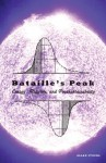 Bataille's Peak: Energy, Religion, and Postsustainability - Allan Stoekl