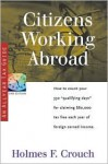 Citizens Working Abroad: How to Count Your 330 Qualifying Days for Claiming $80,000 Tax Free Each Year of Foreign Earned Income - Holmes F. Crouch