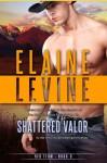 Shattered Valor - Elaine Levine