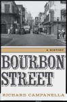 Bourbon Street: A History - Richard Campanella