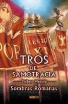 Sombras romanas (Tros de Samotracia, #3) - Talbot Mundy, José Miguel Pallarés