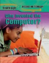 Who Invented the Computer?. Robert Snedden - Robert Snedden