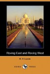 Roving East and Roving West - Edward Verrall Lucas
