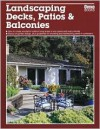 Landscaping Decks, Patios and Balconies - Ortho Books, Sara M. Shopkow, Lois Lovejoy