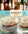 The Boozy Baker: 75 Recipes for Spirited Sweets - Lucy Baker