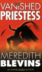 The Vanished Priestess - Meredith Blevins