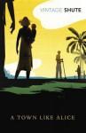 A Town Like Alice - Eric Lomax, Nevil Shute