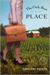 The Only Best Place - Carolyne Aarsen
