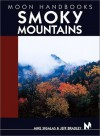 Moon Handbooks Smoky Mountains - Mike Sigalas, Jeff Bradley