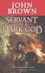 Servant of a Dark God - John D. Brown