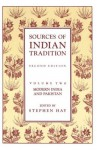 Sources of Indian Tradition, Vol 2: Modern India and Pakistan - Stephen Hay, William Theodore de Bary