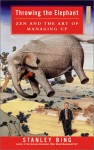Throwing the Elephant/What Would Machiavelli Do?: Throwing the Elephant/What Would Machiavelli Do? - Stanley Bing, Simon Jones, Philip Bosco
