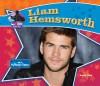 Liam Hemsworth: Star of the Hunger Games - Sarah Tieck