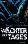 Wächter des Tages (Wächter-Saga, #2) - Christiane Pöhlmann, Sergej Lukianenko, Sergei Lukyanenko