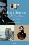 Ludwig Boltzmann: The Man Who Trusted Atoms - Carlo Cercignani, Roger Penrose