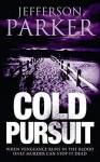 Cold Pursuit - Jefferson Parker