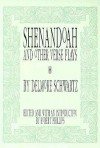 Shenandoah and Other Verse Plays - Delmore Schwartz, Robert Phillips