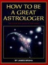 How to Be a Great Astrologer: The Planetary Aspects Explained - James Braha, Gustave Doré