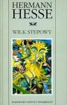 Wilk Stepowy - Hermann Hesse