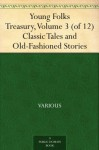 Young Folks Treasury, Volume 3 (of 12) Classic Tales and Old-Fashioned Stories - Various, Hamilton Wright Mabie