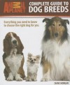 Complete Guide to Dog Breeds: Everything You Need to Know to Choose the Right Dog for You (Animal Planet) - Diane Morgan