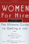 Women For Hire: The Ultimate Guide to Getting A Job - Tory Johnson, Robyn Freedman Spizman, Lindsey Pollack