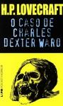 O Caso de Charles Dexter Ward - H.P. Lovecraft