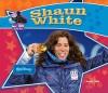 Shaun White: Olympic Champion - Sarah Tieck
