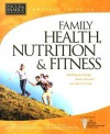 Complete Guide to Family Health, Nutrition & Fitness - Paul C. Reisser