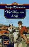 My Wayward Lady - Evelyn Richardson