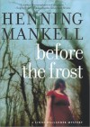 Before the Frost (Linda Wallander #1) - Henning Mankell, Ebba Segerberg