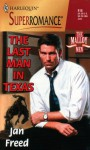 The Last Man in Texas (Malloy Men, Book 1) (Harlequin Superromance #918) - Jan Freed