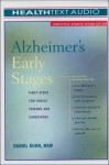 Alzheimer's Early Stages: First Steps for Family, Friends and Caregivers - Daniel Kuhn, William Dufris